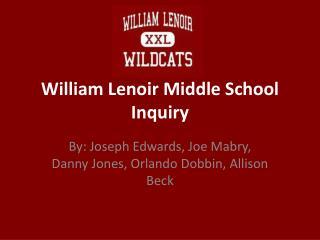 William Lenoir Middle School Inquiry