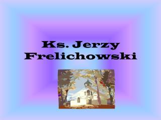 Ks. Jerzy Frelichowski