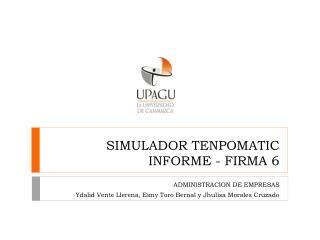 SIMULADOR TENPOMATIC INFORME - FIRMA 6