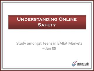 Study amongst Teens in EMEA Markets – Jan 09