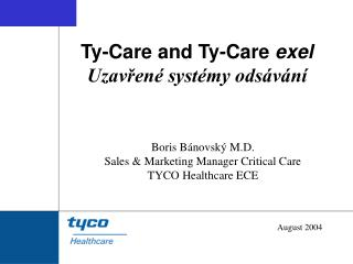 Ty-Care and Ty-Care exel  Uzavren  syst my ods v n