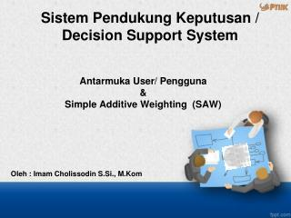 Antarmuka  User/  Pengguna & Simple Additive Weighting  (SAW)