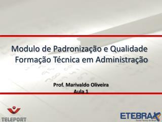 Modulo de Padronização e Qualidade   Formação Técnica em Administração