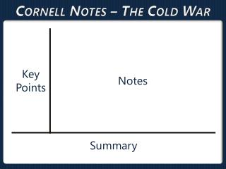 Cornell Notes � The Cold  War