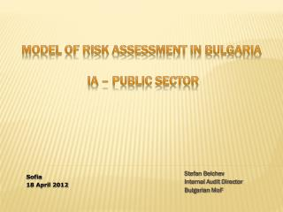 Model of  Risk Assessment in Bulgaria  IA – Public sector