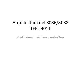 Arquitectura del 8086/8088 TEEL 4011