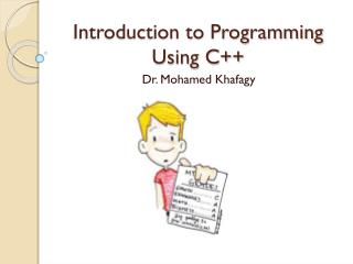Introduction to Programming Using C++