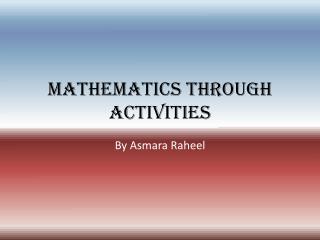 Mathematics Through Activities