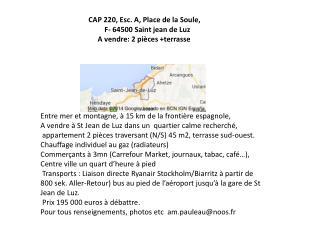 CAP 220,  Esc . A, Place de la Soule,  F- 64500 Saint jean de  Luz