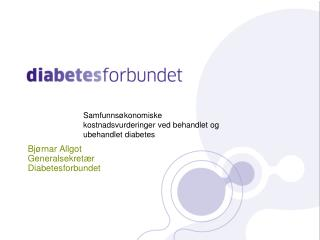 Bjørnar Allgot Generalsekretær  Diabetesforbundet