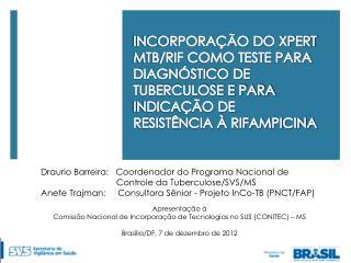 Draurio Barreira:   Coordenador do Programa Nacional de