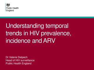 Understanding temporal trends in HIV prevalence,  incidence and ARV