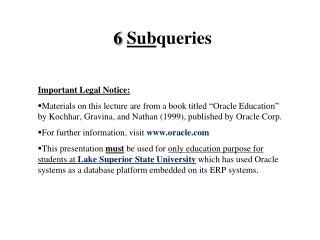 6  Sub queries