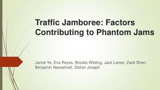 Traffic Jamboree: Factors Contributing to Phantom Jams