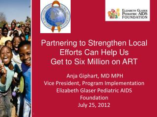 Partnering to Strengthen Local Efforts Can Help Us  Get to Six Million on ART