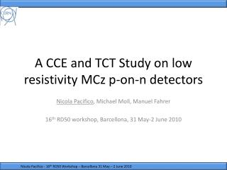 A CCE and TCT Study on low resistivity  MCz  p-on-n detectors