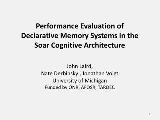 Performance Evaluation of  Declarative Memory Systems in the  Soar Cognitive Architecture