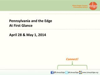 Pennsylvania and the Edge At First Glance April 28 & May 1, 2014