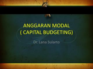 ANGGARAN MODAL  (  CAPITAL BUDGETING )