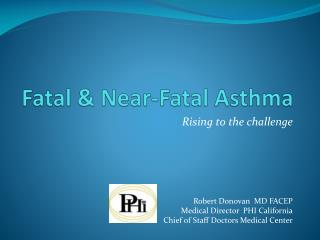 Fatal  Near-Fatal Asthma