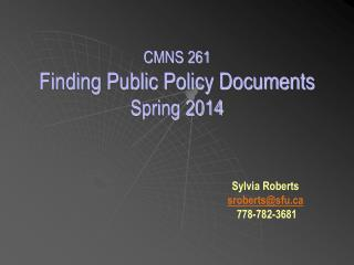 CMNS 261 Finding Public Policy Documents Spring 2014