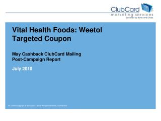 Vital Health Foods:  Weetol Targeted Coupon May Cashback ClubCard Mailing Post-Campaign Report