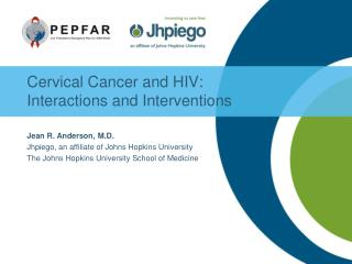 Cervical Cancer and HIV: Interactions and Interventions