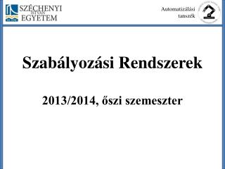 Szabályozási  Rendszerek 2013/2014, őszi szemeszter