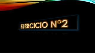 EJERCICIO N°2