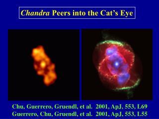Chu, Guerrero, Gruendl, et al.  2001, ApJ, 553, L69