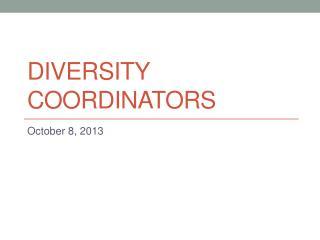Diversity Coordinators