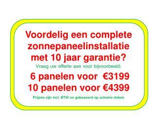 Voordelig een complete zonnepaneelinstallatie  met 10 jaar garantie?