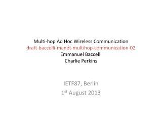 IETF87, Berlin 1 st  August 2013