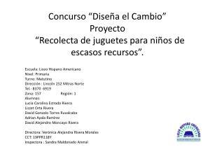 """Concurso """"Diseña el Cambio"""" Proyecto   """"Recolecta de juguetes para niños de escasos recursos""""."""