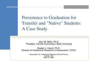 "Persistence to Graduation for Transfer and ""Native"" Students: A Case Study"