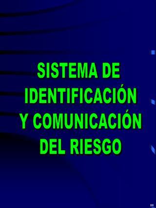 SISTEMA DE  IDENTIFICACI N Y COMUNICACI N DEL RIESGO