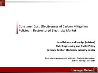 Consumer Cost Effectiveness of Carbon Mitigation Policies in Restructured Electricity Market