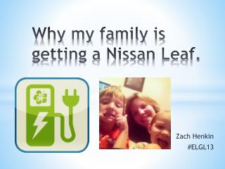Why my family is getting a Nissan Leaf.