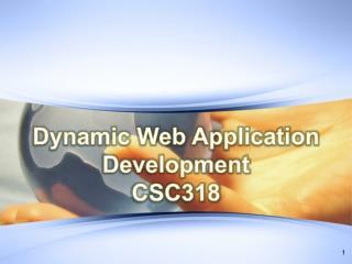 Dynamic Web Application Development CSC318