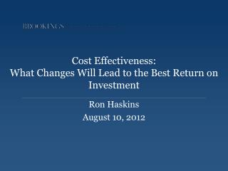 Cost Effectiveness:  What Changes Will Lead to the Best Return on Investment