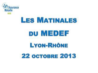 Les Matinales du MEDEF Lyon-Rhône 22 octobre 2013
