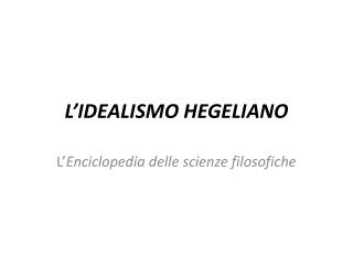 L�IDEALISMO HEGELIANO