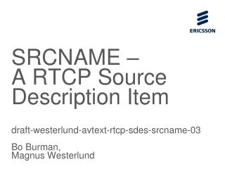 SRCNAME –  A RTCP Source Description Item