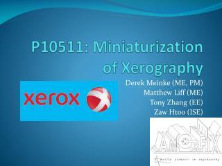 P10511: Miniaturization of Xerography