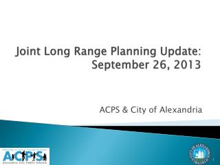 Joint Long Range Planning Update: September 26, 2013