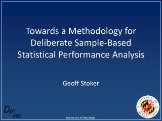 Towards a Methodology for Deliberate Sample-Based Statistical Performance Analysis