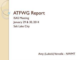 ATFWG Report