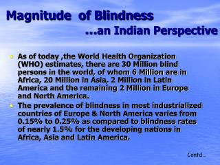 Magnitude  of Blindness                          an Indian Perspective