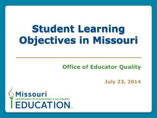 Student Learni ng Objectives  in  Missouri