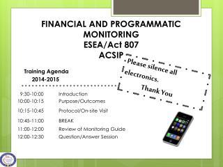 FINANCIAL AND PROGRAMMATIC MONITORING ESEA/Act  807  ACSIP